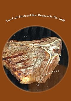 FREE TODAY  -  01/12/2017:  Low Carb Steak and Beef Recipes On The Grill: Grilling Ba... https://www.amazon.com/dp/B01EARJ8IS/ref=cm_sw_r_pi_dp_x_bD-Dyb30J8S4V
