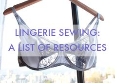 Lingerie Sewing: A List of Resources