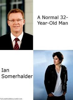 And then theres Ian Somerhalder...