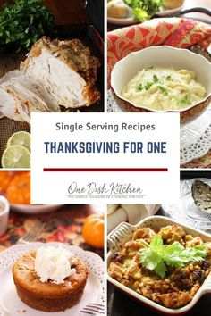 Dining solo this Thanksgiving? You will love these wonderful Thanksgiving dinner menu ideas for one. These Thanksgiving for one recipe ideas include recipes for turkey, dressing, side dishes, and desserts. Perfect for one or two. Your complete Thanksgiving menu! | One Dish Kitchen | #thanksgiving #singleserving #recipesforone #thanksgivingforone #smallbatch Thanksgiving Dinner For Two, Traditional Thanksgiving Recipes, Thanksgiving Dinner Recipes, Dinner For 2, Vegan Thanksgiving, Holiday Recipes, Thanksgiving Meaning, Holiday Meals, Holiday Dinner