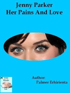 Jenny Parker Her Pains And Love by Palmer Erhirienta. $3.58. Publisher: WSIC EBooks Ltd. (February 10, 2012). 45 pages