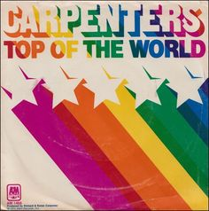 The Carpenters 'Top of the World' - 1973 single cover art.