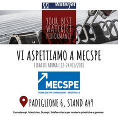 Per la prima volta, #Waterjet è presente alla Fiera #Mecspe di #Parma (22-24 marzo) venite a trovarci Pad 6 Stand A49: insieme alle nostre macchine ci saranno tante belle #novità!   Waterjet is going to attend MECSPE 2018 for the first time ever! There will be so much news.. come to visit us Pad 6 Stand A4