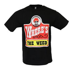 where's the weed t-shirt https://www.amazon.com/gp/product/B01BFZBPRK/ref=as_li_ss_tl?ie=UTF8&fpl=fresh&pf_rd_m=ATVPDKIKX0DER&pf_rd_s=&pf_rd_r=H25RPX3KB11TXKMWHSF8&pf_rd_t=36701&pf_rd_p=b21f7431-0e6c-4207-b08b-cc9492e60b0f&pf_rd_i=desktop&linkCode=ll1&tag=mentapalac01-20&linkId=1c0496da7838575bc826b281817fa02a