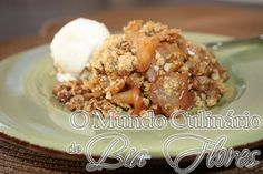 Apple Crisp com aveia e azeite de oliva   O Mundo Culinario de Bia Flores