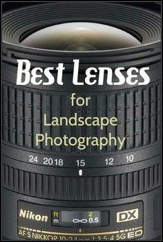 Learn how to make sense of all the different types of lenses and how to know which are the best lenses for landscape photography.