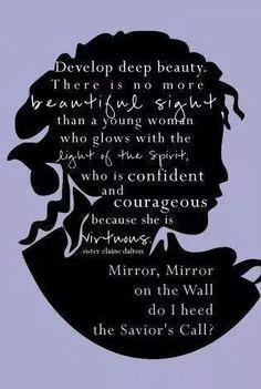 """Mirror, mirror, on the wall, do I heed the Saviour's call?"" ~ Sister Elaine S. Dalton <3 #virtue #beauty"