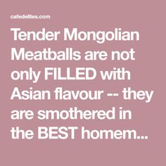 Tender Mongolian Meatballs are not only FILLED with Asian flavour -- they are smothered in the BEST homemade Mongolian sauce! Asian Recipes, New Recipes, Dinner Recipes, Favorite Recipes, Appetizer Dips, Yummy Appetizers, Cooking Ideas, Cooking Recipes