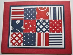 handmade 4th of July card ... 4X3 quilt block design using printed papers in boild patterns of red, white an blue ... like it!