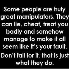 Manipulators Cheaters Liars Narcissist Loveyourself Strength Walkaway Liar Manipulation Quotes Liars And Cheater Quotes Cheater Quotes