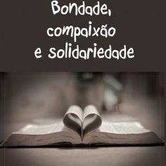 Apostila com 15 páginas para imprimir e usar, com atividades que causam a reflexão de valores imprescindíveis ao ser humano. Confira no http://www.janainaspolidorio.com/bondade-compaix-o-e-solidariedade.html