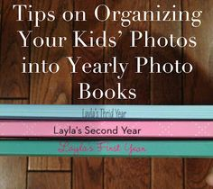 Ash B organizes her photos into adorable yearly books. Here are her tips for organizing your kids' photos books.