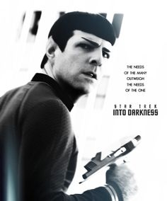 """""""The needs of the many outweigh the needs of the few... Or the one"""" what Spock says in the original Star Trek movies. Wrath of Khan. Crazy awesome twist they have for the new Into Darkness"""