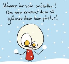 Herregud - Vänner är som..... Smile Quotes, Just Love, Feel Good, Google, Poems, Family Guy, Feelings, Sayings, Life