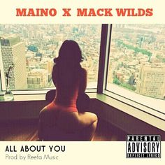 New Music: Maino Ft Mack Wilds – All About You