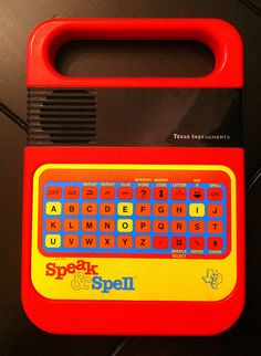 Speak & Spell (©1980) oh the way my siblings and I fought over this thing.