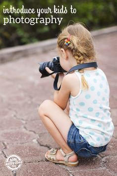 Tips to introduce kids to photography and have fun!