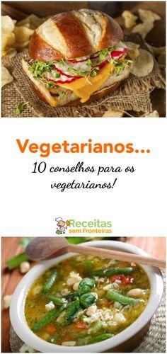 10 conselhos para os vegetarianos Vegan Life, Carne, Ethnic Recipes, Food, Quick Snacks, Meal Recipes, Vegetarian Recipes, Tips, Ethnic Food