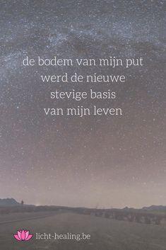 de bodem van mijn put werd de nieuwe basis van mijn leven, quotes, nederlands, motivatie, depressie, geluk