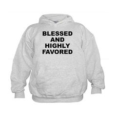 (FRONT) Children's light color hoodie with Blessed And Highly Favored theme. When it seems there is no hope or everyone has abandoned you, you can have confidence that because of your faith and trust in a higher power EVERYTHING will work out. Available in small (6 - 8), medium (10 - 12), large (14 - 16) for only $29.99. Go to the link to purchase the product and to see other options – http://www.cafepress.com/stbahf