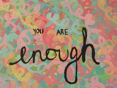 "Encouraging Quote ""You are Enough"""