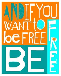 If You Want to Be Free . Cat Steven's lyric . Typography Print ORange and Teal, $15