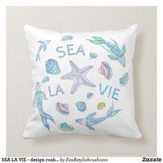 Shop SEA LA VIE - design cushion created by EvaBstylishcushions. Cute Cushions, Bed Pillows, Pillow Cases, Paintings, Sea, Design, Pillows, Paint, Painting Art