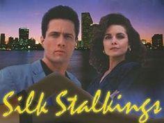 Silk Stalkings.