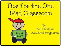 Heidisongs Resource: Tips for the One iPad Classroom, and a Free iPad Rules Download! - great for k or 1 classrooms