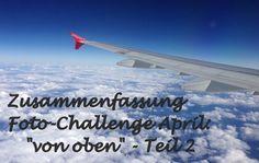 """Zusammenfassung Foto-Challenge April: """"Von oben"""" – Teil 2"""