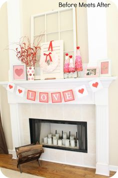 Cute, simple mantle ...Before Meets After: Valentine's Mantel