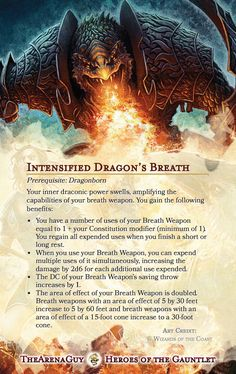 Tagged with dragon, dnd, homebrew, dungeons and dragons, Shared by TheArenaGuy. Intensified Dragon's Breath - A dragonborn racial feat to attain a truly terrifying Breath Weapon Dungeons And Dragons Races, Dungeons And Dragons Classes, Dnd Dragons, Dungeons And Dragons Characters, Dungeons And Dragons Homebrew, Dnd Characters, Dnd Feats, Dnd Dragonborn, Dnd Stories