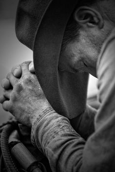 A man that talks to God is a man I admire. Real manhood is built on a relationship with God through His Son Jesus Christ. Real Cowboys, Cowboys And Indians, Cowboy Horse, Cowboy And Cowgirl, Country Life, Country Girls, Country Strong, Country Living, Cowboy Prayer