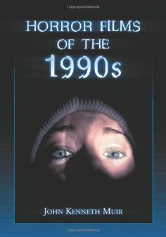 Horror Films of the 1990s by John Kenneth Muir https://www.amazon.com/dp/0786440120/ref=cm_sw_r_pi_dp_x_Wg4Oxb9MPCSXD
