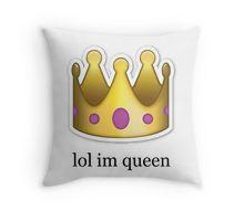 '' lol im queen '' Emoji Design Throw Pillow