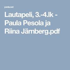 Lautapeli, 3.-4.lk - Paula Pesola ja Riina Järnberg.pdf Elementary Schools, Woodworking, Teaching, Crafts, Peda, Manualidades, Primary School, Education, Handmade Crafts