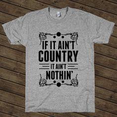 If It Aint Country It Aint Nothint – Backwood Appare l#tshirt #shirt #funny #cute #geek #nerdy #gaming #teenager #arcade #atari #hipster #retro #games #summer #trendy #party #fanboy #ps4 #xboxone #wii #nintendo #nes #playstation #xbox #comics #fashion #america #usa #freedom #unitedstatesofamerica #july 4 #4thofjuly #4 #july #cowboy #country #luke #bryan #lukebryan #beer #trucks #guns #truck #boots #hillbilly #drink #drunk #girl #guitar #fire #shoot #rifle #dancing #dance #dirt