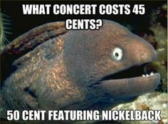 LOL even then i still would not pay to see them  =D