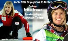 Sochi 2014 Olympians To Watch: Curling's Erika Brown and Snowboarding's Hannah Teter   JanetTV