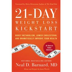 21-Day Weight Loss Kickstart by Neal D. Barnard, MD