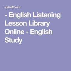 - English Listening Lesson Library Online - English Study