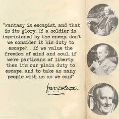 J.R.R. Tolkien on fantasy. Amen, sir. Amen