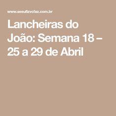 Lancheiras do João: Semana 18 – 25 a 29 de Abril