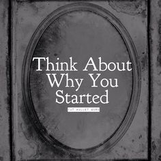 When doubt sets in. Think about why you started. Lifestyle Changes, Life Goals, Chalkboard Quotes, Art Quotes, Instagram Posts