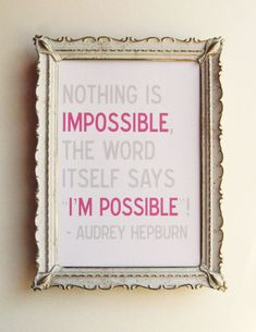 Audrey Hepburn Quote - Nothing is Impossible - 5 x 7 Print in Pink and Gray - Free Shipping