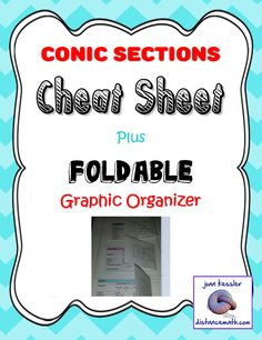 Conic Sections Cheat Sheet   2 Versions  First version is a one page reference sheet for Parabola, Ellipse, Circle, and Hyperbola. This is great handout for worksheets and quizzes and great as a handout for upper level classes, such as Calculus. Use in Algebra 2 or PreCalculus.  The second version is a Foldable version. Fold along dotted lines, cut for individual sections and paste into Interactive Notebooks. Organized in a way students can easily follow and learn.