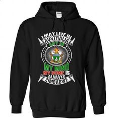 I May Live in Australia But In My Mind My Home Is Alway - #oversized tshirt #sweatshirt upcycle. CHECK PRICE => https://www.sunfrog.com/States/I-May-Live-in-Australia-But-In-My-Mind-My-Home-Is-Always-Zimbabwe-V1-dflkdefpak-Black-Hoodie.html?68278