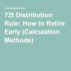 72t Distribution Rule: How to Retire Early (Calculation Methods)