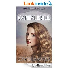 Capital Bride (Matchmaker & Co. Book 1) - Kindle edition by Cynthia Woolf. Literature & Fiction Kindle eBooks @ Amazon.com.