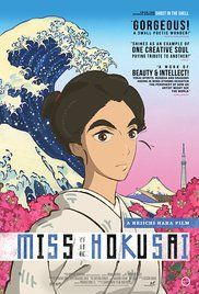 Sarusuberi: Miss Hokusai (2015)The life and works of Japanese artist and ukiyo-e painter Katsushika Hokusai, as seen from the eyes of his daughter, Katsushika O-Ei.